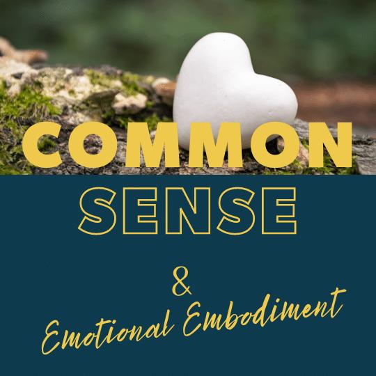Common Sense and Emotional Embodiment