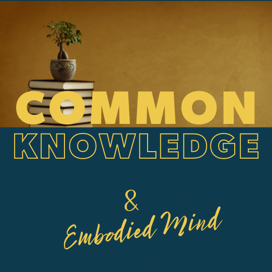 Common Knowledge & Embodied Mind